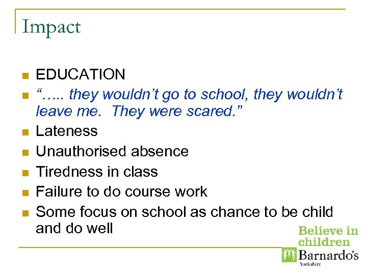 "Impact n n n n EDUCATION ""…. . they wouldn't go to school, they"