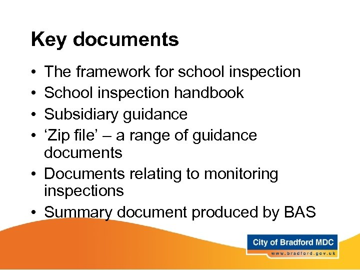 Key documents • • The framework for school inspection School inspection handbook Subsidiary guidance