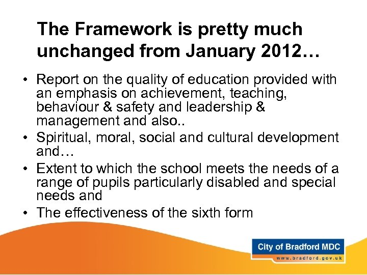 The Framework is pretty much unchanged from January 2012… • Report on the quality
