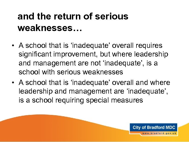 and the return of serious weaknesses… • A school that is 'inadequate' overall requires