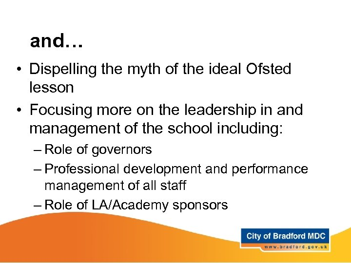 and… • Dispelling the myth of the ideal Ofsted lesson • Focusing more on