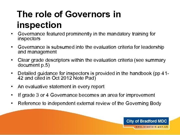 The role of Governors in inspection • Governance featured prominently in the mandatory training