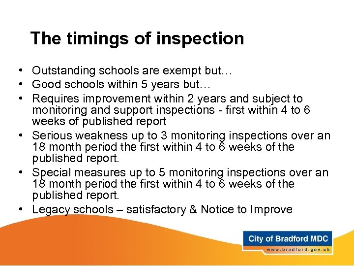 The timings of inspection • Outstanding schools are exempt but… • Good schools within