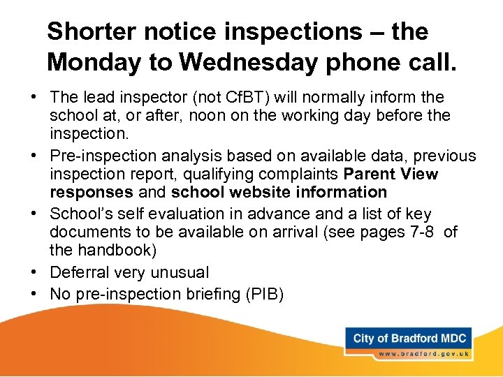 Shorter notice inspections – the Monday to Wednesday phone call. • The lead inspector