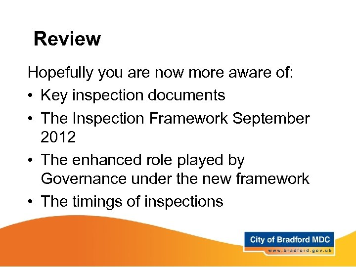 Review Hopefully you are now more aware of: • Key inspection documents • The