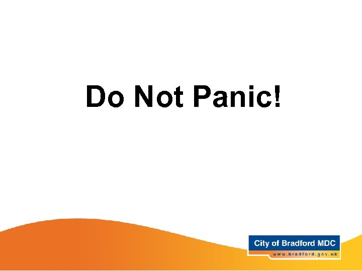 Do Not Panic!