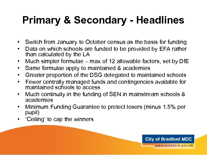 Primary & Secondary - Headlines • Switch from January to October census as the