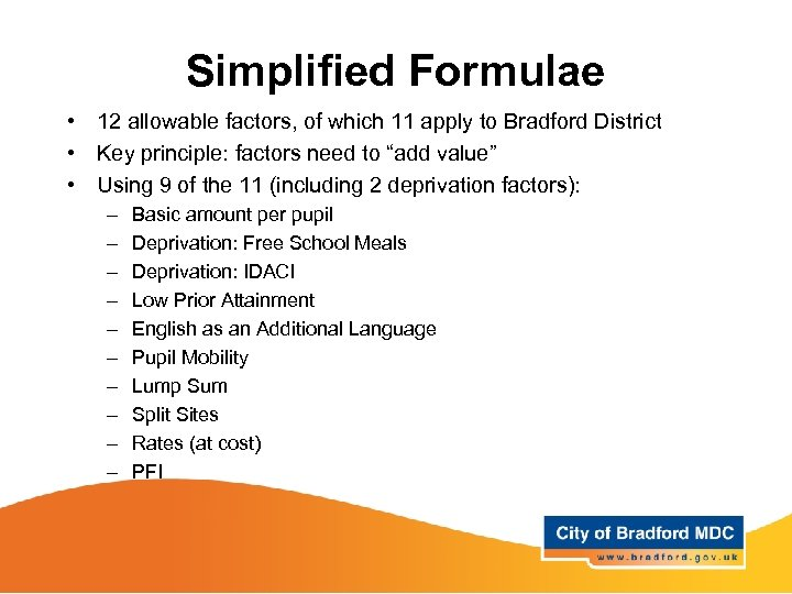 Simplified Formulae • 12 allowable factors, of which 11 apply to Bradford District •