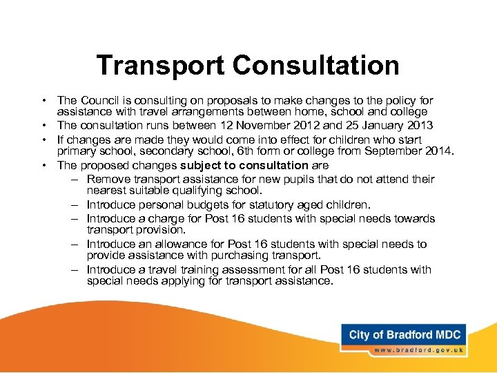 Transport Consultation • The Council is consulting on proposals to make changes to the