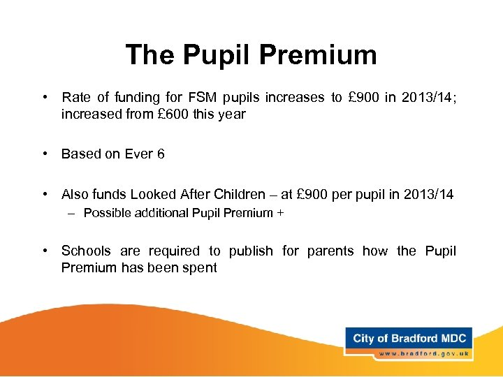 The Pupil Premium • Rate of funding for FSM pupils increases to £ 900