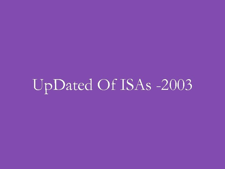 Up. Dated Of ISAs -2003