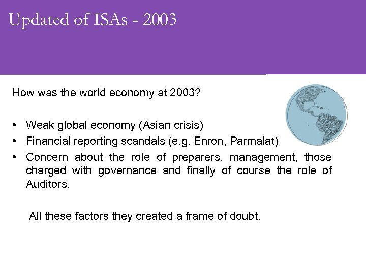 Updated of ISAs - 2003 How was the world economy at 2003? • Weak