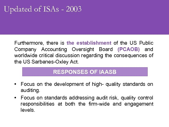 Updated of ISAs - 2003 Furthermore, there is the establishment of the US Public