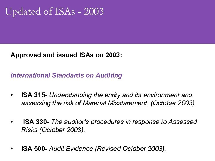 Updated of ISAs - 2003 Approved and issued ISAs on 2003: International Standards on