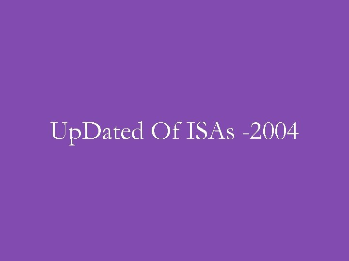 Up. Dated Of ISAs -2004