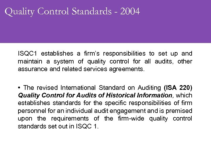 Quality Control Standards - 2004 ISQC 1 establishes a firm's responsibilities to set up