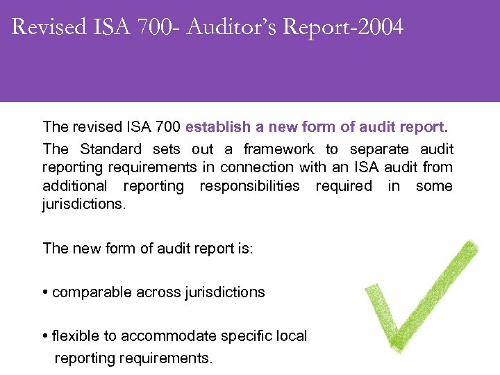 Revised ISA 700 - Auditor's Report-2004 The revised ISA 700 establish a new form