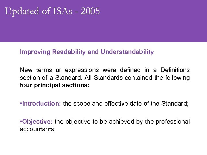 Updated of ISAs - 2005 Improving Readability and Understandability New terms or expressions were