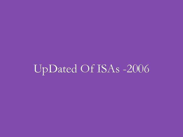 Up. Dated Of ISAs -2006