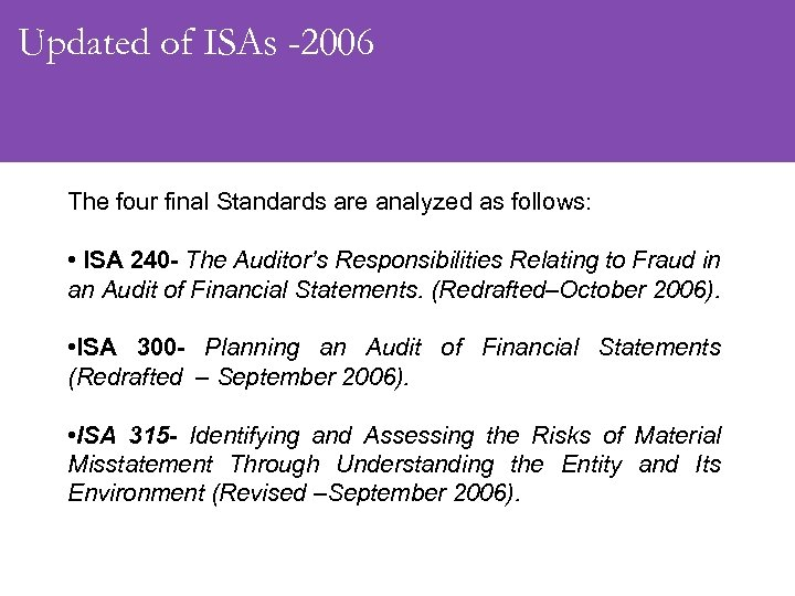 Updated of ISAs -2006 The four final Standards are analyzed as follows: • ISA