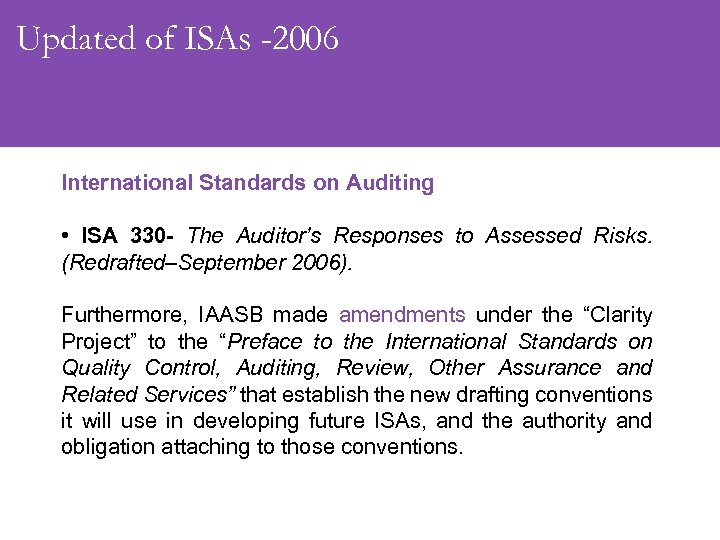 Updated of ISAs -2006 International Standards on Auditing • ISA 330 - The Auditor's