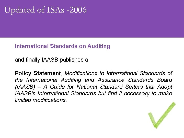 Updated of ISAs -2006 International Standards on Auditing and finally IAASB publishes a Policy
