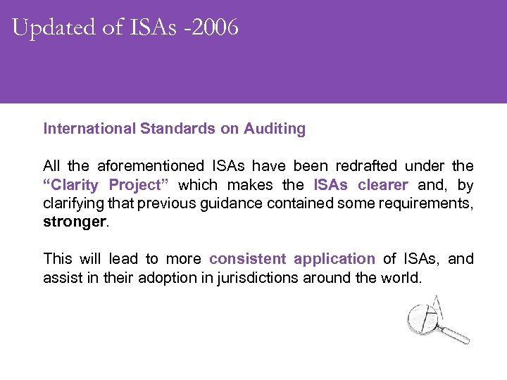 Updated of ISAs -2006 International Standards on Auditing All the aforementioned ISAs have been