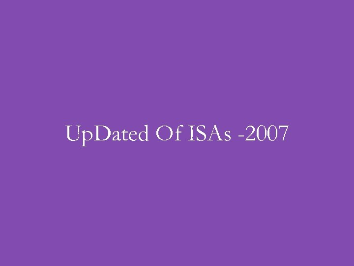 Up. Dated Of ISAs -2007
