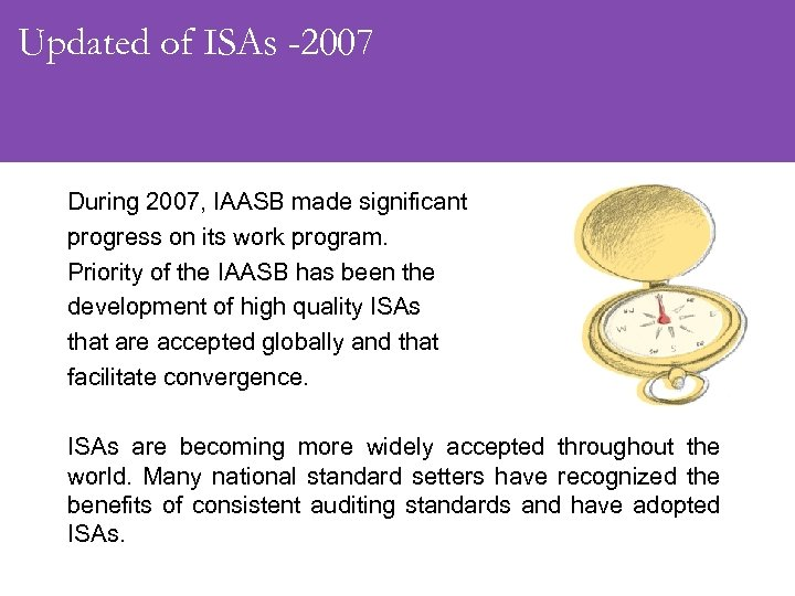 Updated of ISAs -2007 During 2007, IAASB made significant progress on its work program.