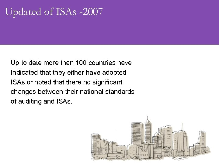 Updated of ISAs -2007 Up to date more than 100 countries have Indicated that