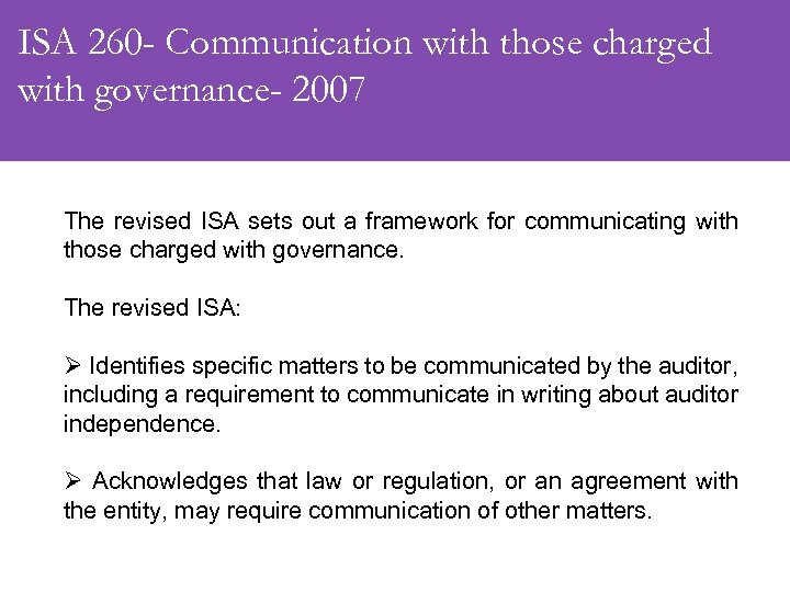 ISA 260 - Communication with those charged with governance- 2007 The revised ISA sets