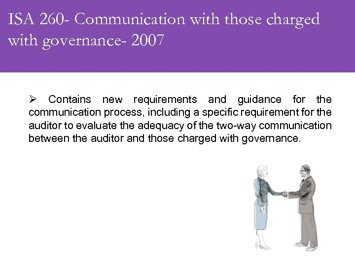 ISA 260 - Communication with those charged with governance- 2007 Ø Contains new requirements