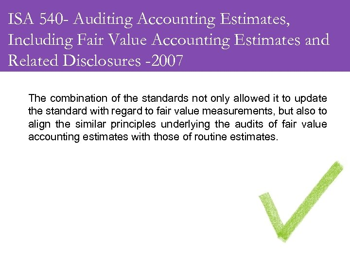 ISA 540 - Auditing Accounting Estimates, Including Fair Value Accounting Estimates and Related Disclosures