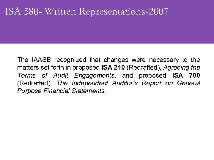 ISA 580 - Written Representations-2007 The IAASB recognized that changes were necessary to the