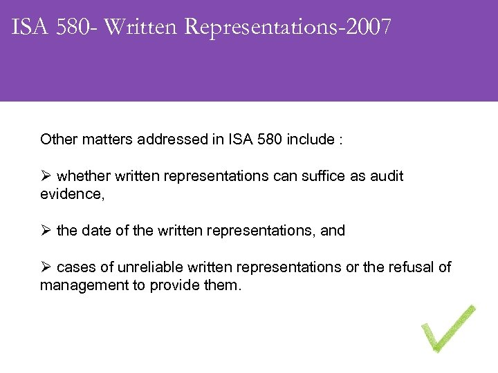 ISA 580 - Written Representations-2007 Other matters addressed in ISA 580 include : Ø