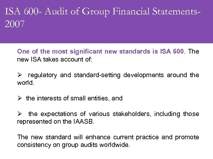 ISA 600 - Audit of Group Financial Statements 2007 One of the most significant