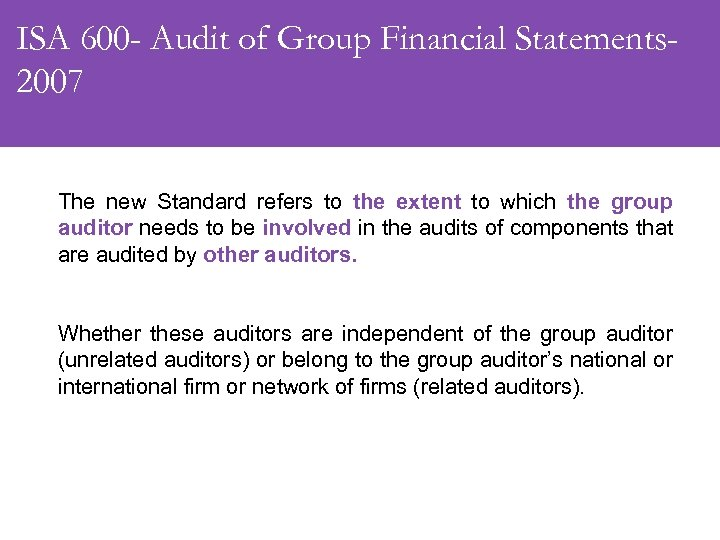 ISA 600 - Audit of Group Financial Statements 2007 The new Standard refers to