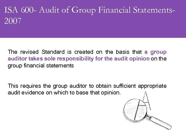 ISA 600 - Audit of Group Financial Statements 2007 The revised Standard is created