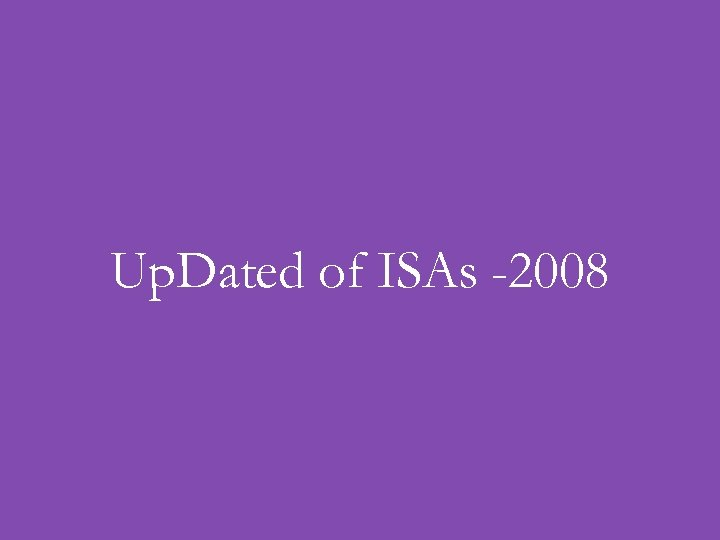 Up. Dated of ISAs -2008