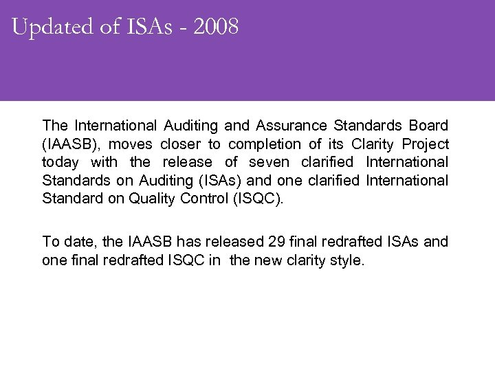 Updated of ISAs - 2008 The International Auditing and Assurance Standards Board (IAASB), moves