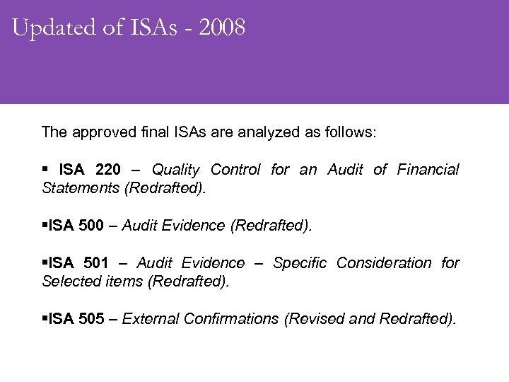 Updated of ISAs - 2008 The approved final ISAs are analyzed as follows: §