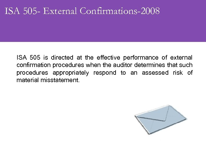 ISA 505 - External Confirmations-2008 ISA 505 is directed at the effective performance of