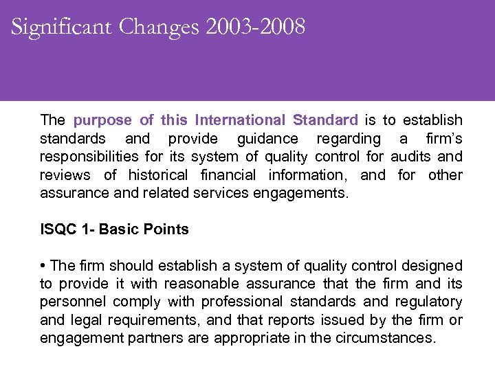 Significant Changes 2003 -2008 The purpose of this International Standard is to establish standards