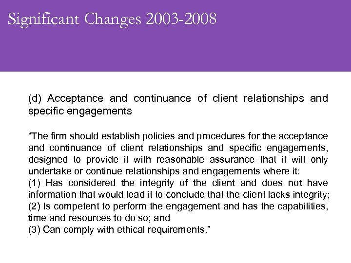 Significant Changes 2003 -2008 (d) Acceptance and continuance of client relationships and specific engagements