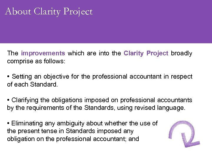 About Clarity Project The improvements which are into the Clarity Project broadly comprise as