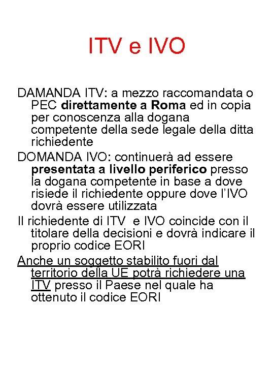 ITV e IVO DAMANDA ITV: a mezzo raccomandata o PEC direttamente a Roma ed