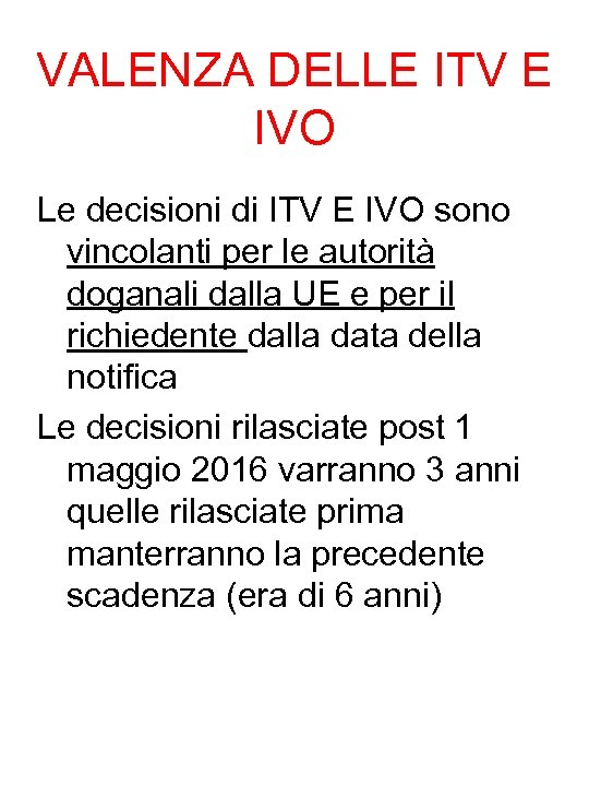 VALENZA DELLE ITV E IVO Le decisioni di ITV E IVO sono vincolanti per