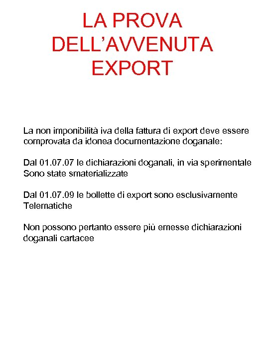 LA PROVA DELL'AVVENUTA EXPORT La non imponibilità iva della fattura di export deve essere