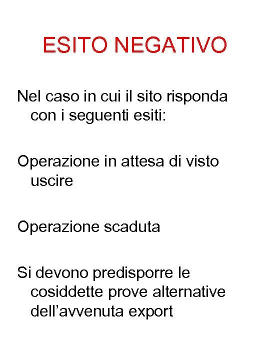 ESITO NEGATIVO Nel caso in cui il sito risponda con i seguenti esiti: Operazione
