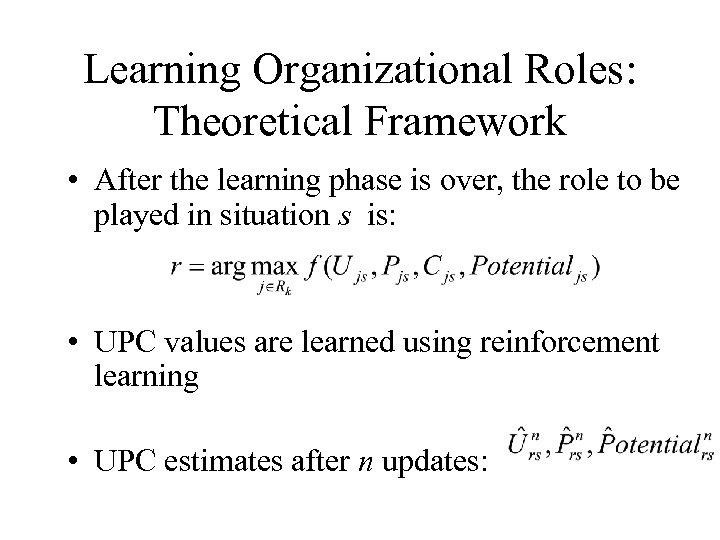 Learning Organizational Roles: Theoretical Framework • After the learning phase is over, the role